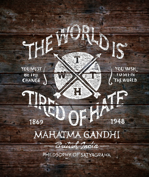 Mahatma Gandhi -The World is tired of Hate-
