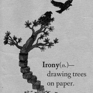 Irony : drawing trees on paper