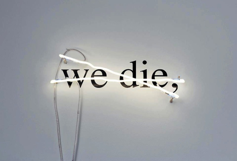 Victor Man - Untitled (We Die), 2008 (neon, vinyl. 25 x 55 x 4 cm)