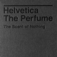 Guts and Glory and Us - Helvetica, The Perfume, 2015
